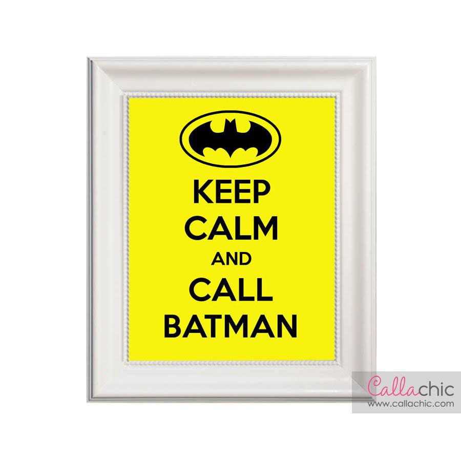 Keep Calm and Call Batman Printable Wall Art – CallaChic